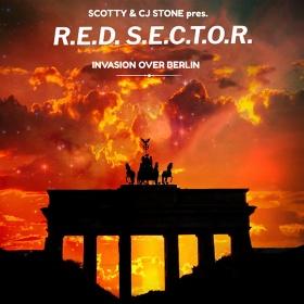 SCOTTY & CJ STONE PRESENT R.E.D. S.E.C.T.O.R. - INVASION OVER BERLIN